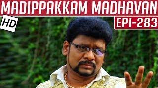 Madippakkam Madhavan | Epi 283 | 19/02/2015 | Kalaignar TV