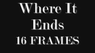 Watch 16 Frames Where It Ends video