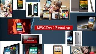 MWC 2012 Day 1 Roundup- Android Devices