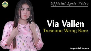 Tresnane Wong Kere - Via Vallen (OM. Sera)  |  Lyric   #music