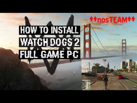 how to install watch dogs 2 from stem