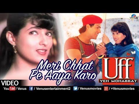 Meri Chhat Pe Aaya Karo (Uff Yeh Mohabbat)