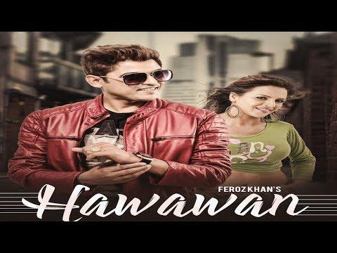 Hawawan - Feroz khan (Full HD Video)|Saranjit Bains | Full-On Music Records || New Punjabi Song 2017
