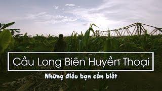 Cầu Long Biên Và Sức Hút Mãnh Liệt Với Khách Du Lịch - Nếm TV