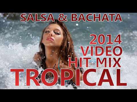 BACHATA & SALSA 2014 VIDEO HIT MIX ► BEST OF TROPICAL (FULL STREAM MIX PARA BAILAR) ► URBAN LATIN TV
