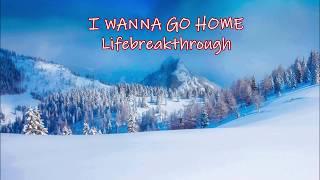 Country Gospel Song - I WANNA GO HOME - Lifebreakthrough
