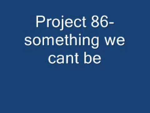 project 86 lyrics Project 86 lyrics, me against me lyrics, project 86 me against me lyrics project 86 - me against me lyrics credits release date: 2000-3-21 genres: rock styles: hardcore/hard rock.