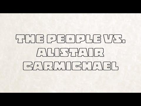 The People Vs. Alistair Carmichael