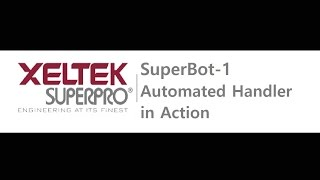 Xeltek - Super-BOT I Automated Handler In Action