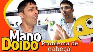 PROBLEMA DE CABEÇA - PIADA DE DOIDO - MANO DOIDO PARAFUSO SOLTO