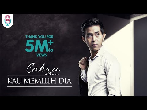 Cakra Khan - Kau Memilih Dia (Official Music Audio)