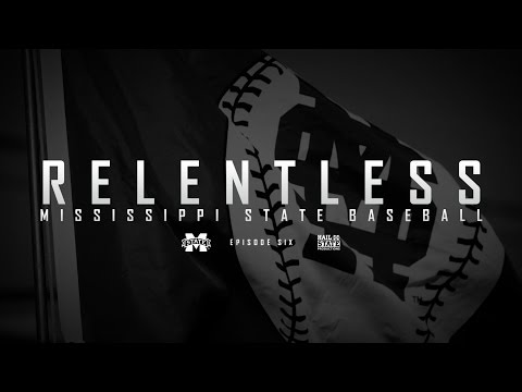 Relentless: Mississippi State Baseball - Episode VI