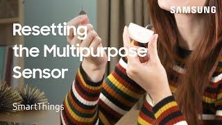 01. How to reset Samsung SmartThings Multipurpose Sensor | Samsung US