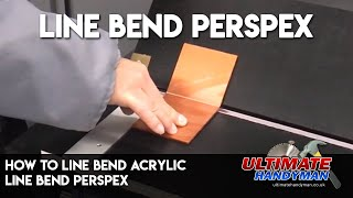 How to line bend Perspex