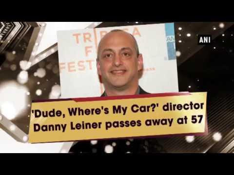 'Dude, Where's My Car?' Director Danny Leiner Passes Away At 57
