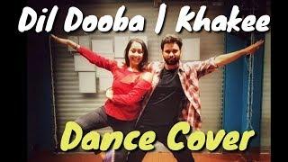 Dil Dooba   Khakee   Shivam Choreography   Couple Dance   Akshay Kumar   Aishwarya Rai
