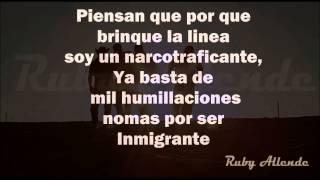 Calibre 50 Video - Calibre 50 - El Inmigrante ( Letra) HD