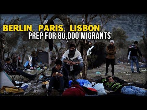 BERLIN, PARIS, LISBON PREP FOR 80,000 MIGRANTS