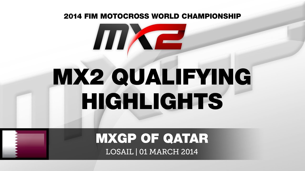 mxgp of qatar 2014 mx2 qualifying highlights motocross