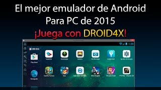 DROID4X Un excelente emulador de Android para PC 2015 [MINI REVIEW ESPAÑOL]