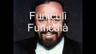 Luciano Pavarotti Funiculi Funicula