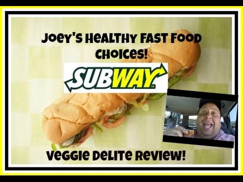 Joey's Healthy Fast Food Choices:  Subway's Veggie Delite®