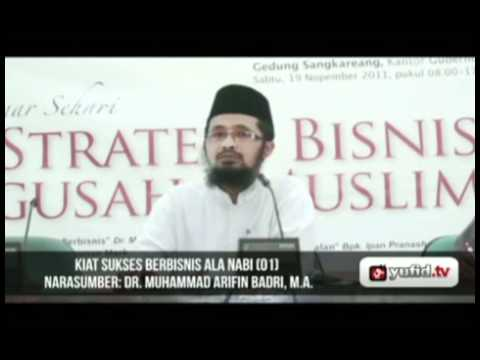 Seminar Wirausaha Kiat Sukses Bisnis Nabi Part 1 - Dr. Muhammad Arifin Baderi, MA.