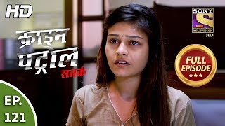 Crime Patrol Satark Season 2 - Ep 121 - Full Episode - 31st December, 2019