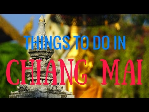 Things to do in Chiang Mai Thailand | Top Attractions Travel Guide