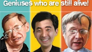 TOP 10 Geniuses who are still alive and are the smartest people on this planet
