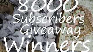 WINNERS of the 8000 Subscribers Giveaway