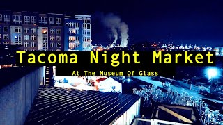 Tacoma Night Market - At the Museum Of Glass