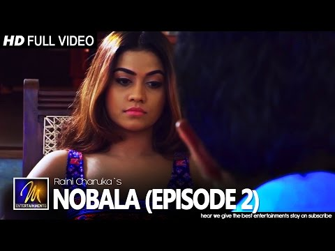 Nobala (Episode 2) - Raini Charuka | Official Music Video | MEntertainments