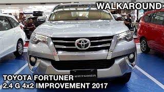 Toyota Fortuner 2.4 G 4x2 Improvement 2017 | Exterior & Interior Walkaround