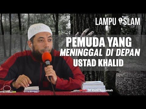 Pemuda Ini Meninggal Di Depan Ustad Khalid Basalamah