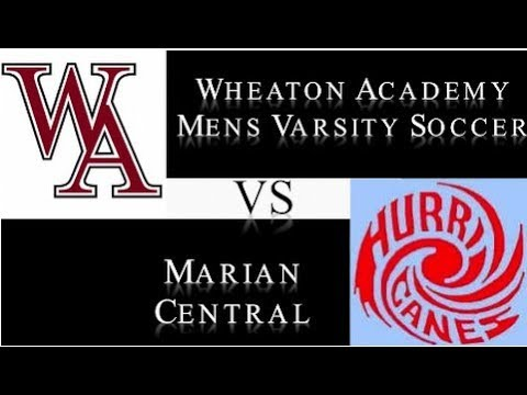 Wheaton Academy Varsity Soccer VS Marian Central HOME