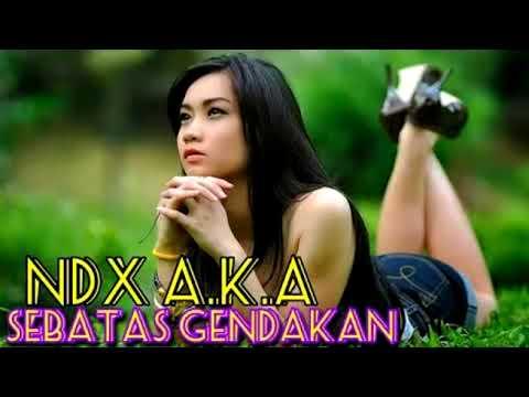 Download NDX A.K.A ft. PJR - SEBATAS GENDAKAN Mp4 baru