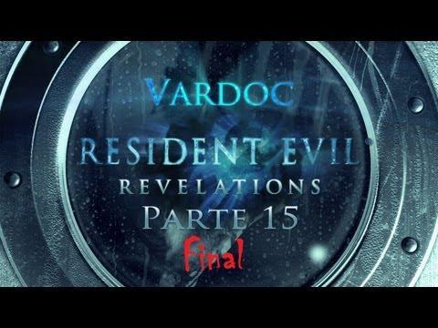 Resident Evil: Revelations ( Jugando ) ( Parte 15 ) ( Final ) #Vardoc1 En Español