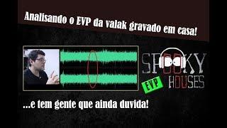 EVP - Analisando o EVP da Valak gravado em casa!