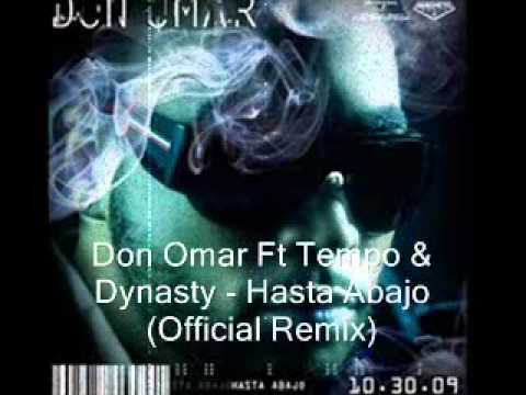 Don Omar Ft Tempo & Dynasty - Hasta Abajo (*New Remix*).