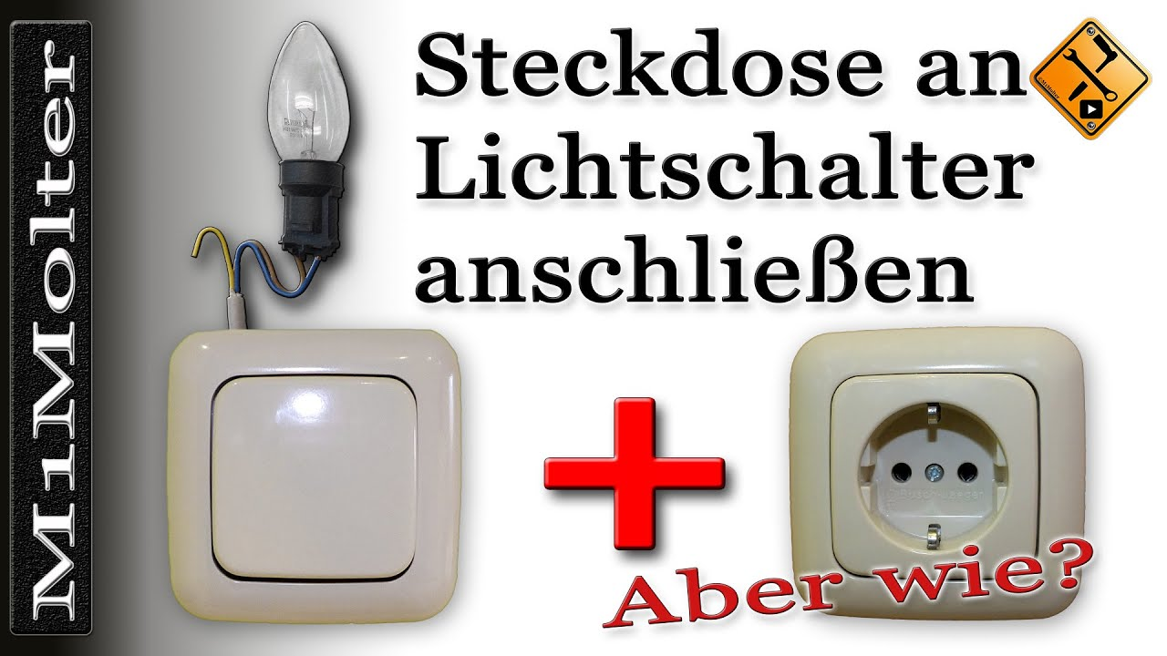 steckdose an lichtschalter anschlie en von m1molter youtube. Black Bedroom Furniture Sets. Home Design Ideas