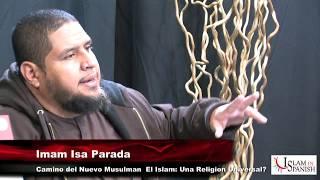 Camino del Nuevo Musulman - El Islam: Una Religion Universal?