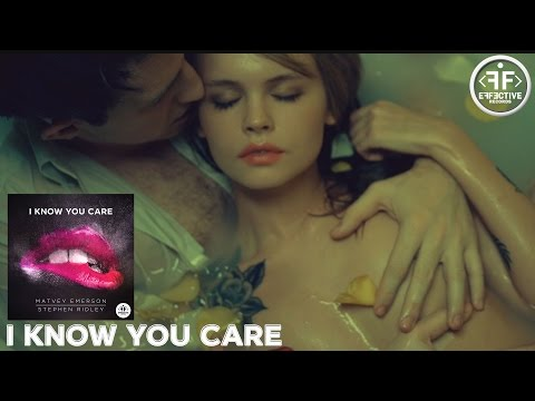 Matvey Emerson & Stephen Ridley - I Know You Care (Radio Mix)