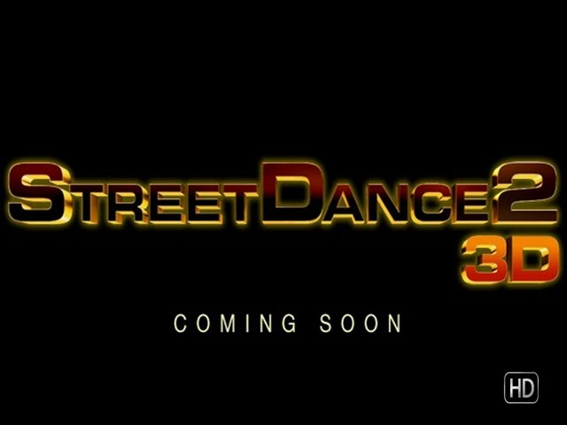 StreetDance 2 3D - Trailer