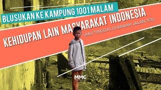 Kehidupan Lain Masyarakat Indonesia (Aku Tinggal di Bawah Jalan Tol) | Blusukan Kru MMC