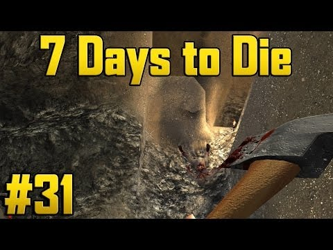 7 Days to Die - Alpha 7 Part 31 - Mining!
