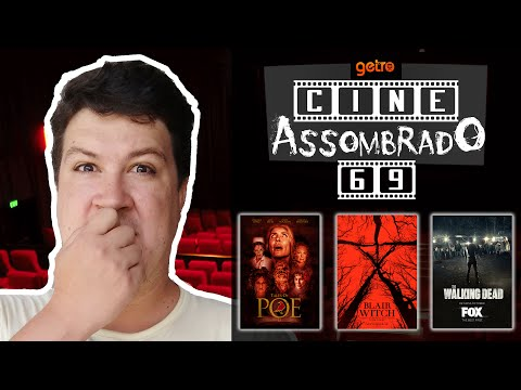 CineAssombrado 69 Tales of Poe - Blairwitch 3 - Walking Dead 7Z Temp.