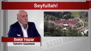 Bekir Hazar  Seyfullah!