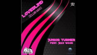Watch Junior Turner Loveblind video