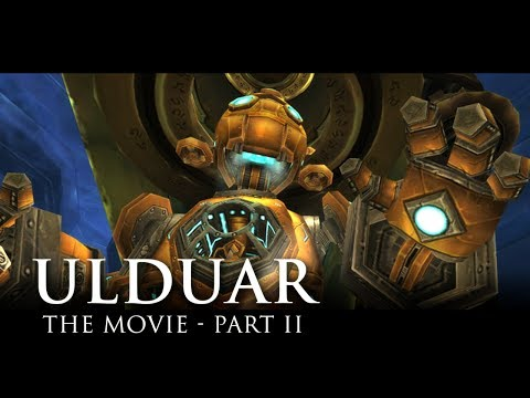 Ulduar: The Movie - Part 2/3